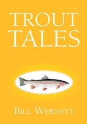 Trout Tales ebook by Kobo.Web.Store.Products.Fields.ContributorFieldViewModel