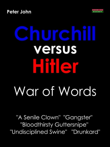 Churchill versus Hitler: War of Words ebook by Peter John