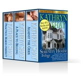 The Serenity House Trilogy ebook by Kathryn Shay