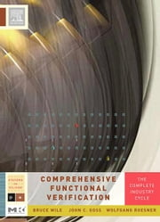 Comprehensive Functional Verification: The Complete Industry Cycle ebook by Wile, Bruce