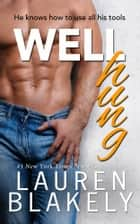 Well Hung ebook door Lauren Blakely