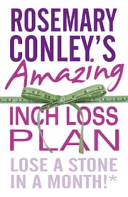 Rosemary Conley's Amazing Inch Loss Plan - Lose a Stone in a Month ebook by Rosemary Conley