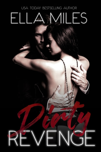 Dirty Revenge ebook by Ella Miles
