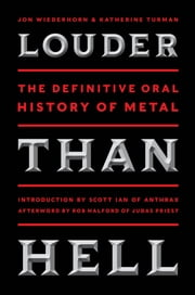 Louder Than Hell - The Definitive Oral History of Metal ebook by Jon Wiederhorn,Katherine Turman