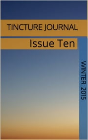 Tincture Journal Issue Ten (Winter 2015) ebook by Daniel Young