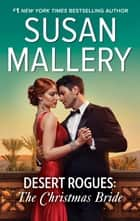 Desert Rogues - The Christmas Bride ebook by SUSAN MALLERY