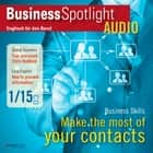 Business-Englisch lernen Audio - Aufbau und Pflege geschäftlicher Kontakte - Business Spotlight Audio 1/2015 - Making the most of business contacts audiobook by