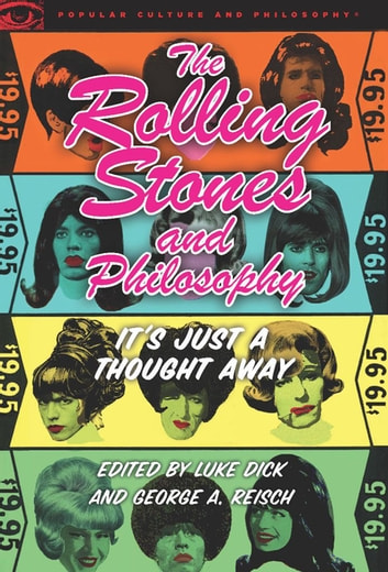 The Rolling Stones and Philosophy - It's Just a Thought Away ebook by