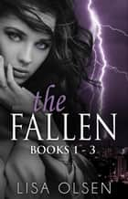 The Fallen Boxed Set (Books 1-3) - The Fallen ebook by Lisa Olsen