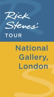 Rick Steves' Tour: National Gallery, London ebook by Rick Steves,Gene Openshaw