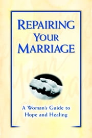 Repairing Your Marriage After His Affair - A Woman's Guide to Hope and Healing ebook by Marcella Weiner, Armand DiMele, CSW, BCD