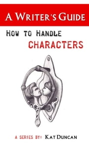 How to Handle Characters ebook by Kat Duncan