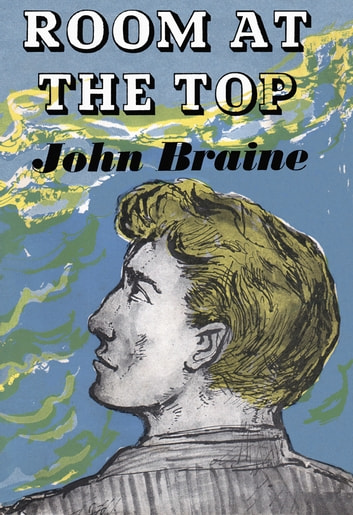 Room at the Top ebook by John Braine