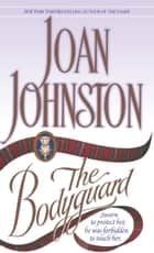 The Bodyguard ebook by Joan Johnston