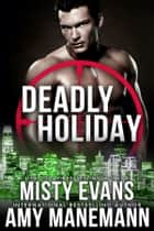 Deadly Holiday ebook by Misty Evans, Amy Manemann