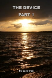 The Device Part 1 ebook by Jake Fox