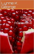 Kindred Spirit: Possessive ebook by Lynne K. Brooks