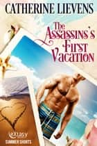 The Assassin's First Vacation ebook by Catherine Lievens