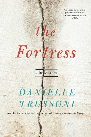 The Fortress - A Love Story ebook by Danielle Trussoni