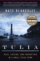 Tulia - Race, Cocaine, and Corruption in a Small Texas Town ebook by Nate Blakeslee