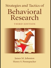 Strategies and Tactics of Behavioral Research, Third Edition ebook by Johnston, James M.