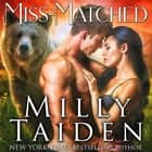 Miss Matched audiobook by Milly Taiden