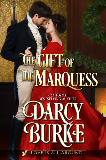 The Gift of the Marquess ebook by Darcy Burke