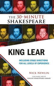 King Lear: The 30-Minute Shakespeare ebook by Nick Newlin,William Shakespeare