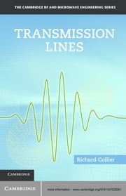 Transmission Lines - Equivalent Circuits, Electromagnetic Theory, and Photons ebook by Richard Collier