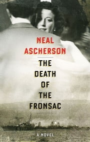 The Death of the Fronsac: A Novel ebook by Neal Ascherson
