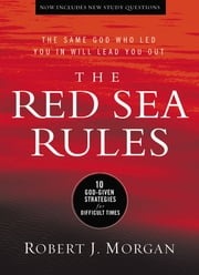 The Red Sea Rules - 10 God-Given Strategies for Difficult Times ebook by Robert Morgan