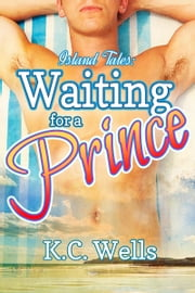 Waiting for a Prince ebook by K.C. Wells