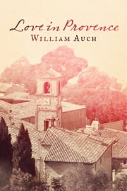 Love in Provence ebook by William Auch