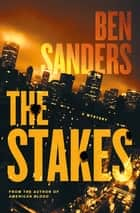 The Stakes - A Mystery ebook by Ben Sanders
