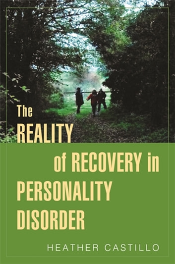 The Reality of Recovery in Personality Disorder eBook by Heather Castillo