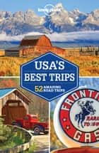 Lonely Planet USA's Best Trips ebook by Simon Richmond, Kate Armstrong, Carolyn Bain,...