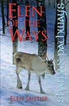Shaman Pathways - Elen of the Ways - British Shamanism - Following the Deer Trods ebook by Elen Sentier