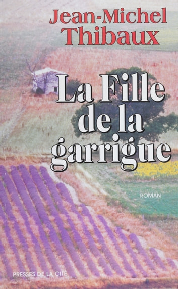 La Fille de la garrigue ebook by Jean-Michel Thibaux