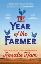 The Year of the Farmer ebook by Rosalie Ham