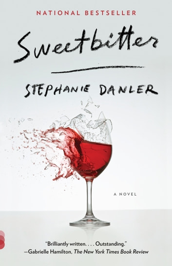 Sweetbitter - A novel ebook by Stephanie Danler