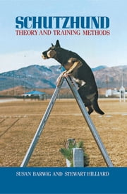Schutzhund - Theory and Training Methods ebook by Susan Barwig