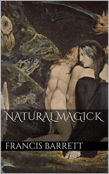 Natural Magick ebook by Francis Barrett