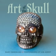 The Art of the Skull ebook by Mary Emmerling
