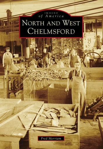 North and West Chelmsford ebook by Fred Merriam