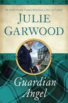 Guardian Angel eBook by Julie Garwood