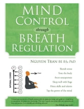 Mind Control through Breath Regulation ebook by Nguyen Tran