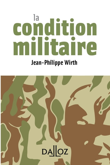 La condition militaire ebook by Jean-Philippe Wirth