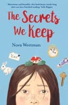 The Secrets We Keep ebook by Nova Weetman