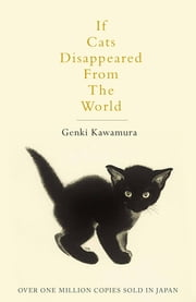 If Cats Disappeared From The World ebook by Genki Kawamura, Eric Selland