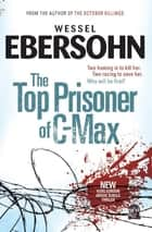 The Top Prisoner of C-Max ebook by Wessel Ebersohn